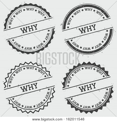 Why Insignia Stamp Isolated On White Background. Grunge Round Hipster Seal With Text, Ink Texture An