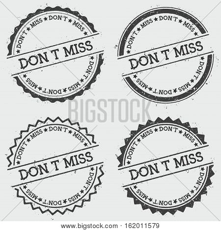 Don't Miss Insignia Stamp Isolated On White Background. Grunge Round Hipster Seal With Text, Ink Tex