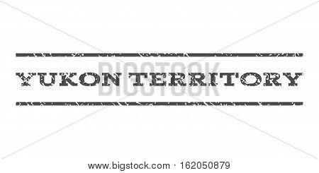Yukon Territory watermark stamp. Text tag between horizontal parallel lines with grunge design style. Rubber seal stamp with scratched texture. Vector gray color ink imprint on a white background.