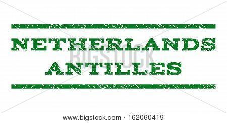 Netherlands Antilles watermark stamp. Text tag between horizontal parallel lines with grunge design style. Rubber seal stamp with dirty texture. Vector green color ink imprint on a white background.