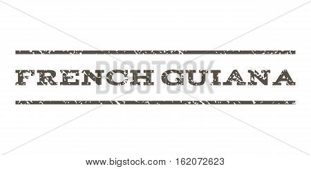 French Guiana watermark stamp. Text tag between horizontal parallel lines with grunge design style. Rubber seal stamp with dirty texture. Vector grey color ink imprint on a white background.