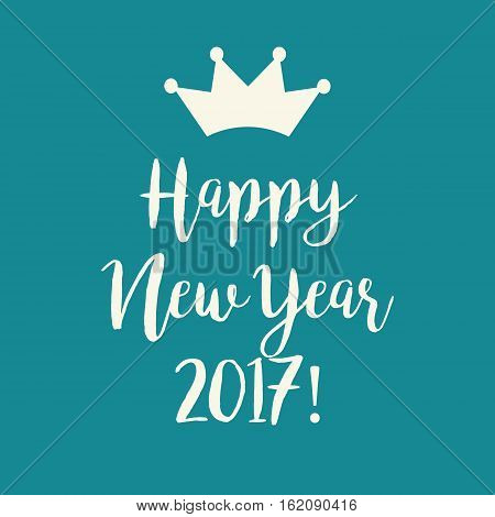 Blue Teal Happy New Year 2017 Greeting Card With A Crown