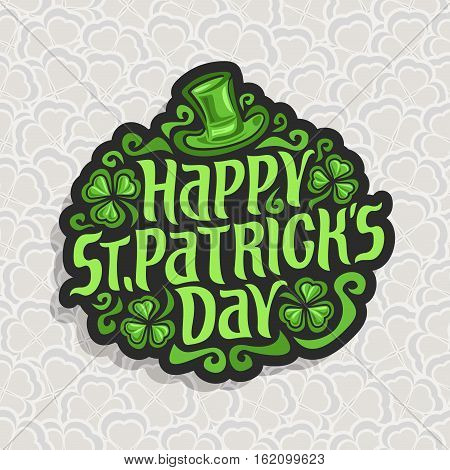 Vector abstract logo for St. Patrick's Day on Shamrock background, irish Clover composition with green leprechaun hat, label saint patrick day on shamrock leaf pattern backdrop, gray clover foliage.