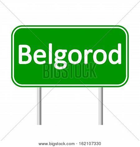Belgorod road sign isolated on white background.