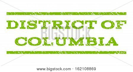 District Of Columbia watermark stamp. Text caption between horizontal parallel lines with grunge design style. Rubber seal stamp with scratched texture.