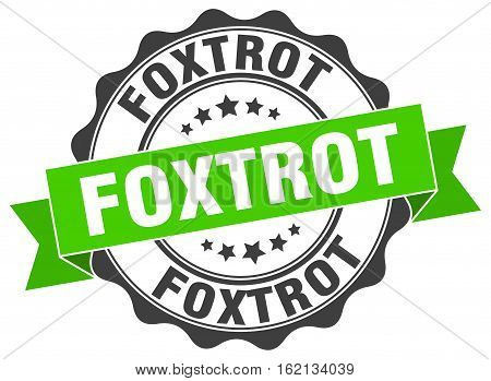 foxtrot. stamp. sign. seal. round. retro. ribbon