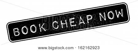 Book Cheap Now rubber stamp. Grunge design with dust scratches. Effects can be easily removed for a clean, crisp look. Color is easily changed.