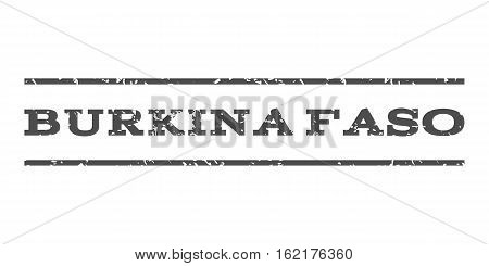 Burkina Faso watermark stamp. Text tag between horizontal parallel lines with grunge design style. Rubber seal stamp with dust texture. Vector gray color ink imprint on a white background.