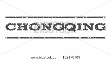 Chongqing watermark stamp. Text tag between horizontal parallel lines with grunge design style. Rubber seal stamp with dust texture. Vector gray color ink imprint on a white background.