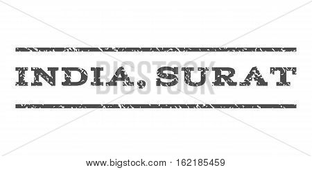 India, Surat watermark stamp. Text tag between horizontal parallel lines with grunge design style. Rubber seal stamp with scratched texture. Vector gray color ink imprint on a white background.