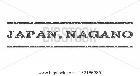 Japan, Nagano watermark stamp. Text tag between horizontal parallel lines with grunge design style. Rubber seal stamp with dust texture. Vector gray color ink imprint on a white background.