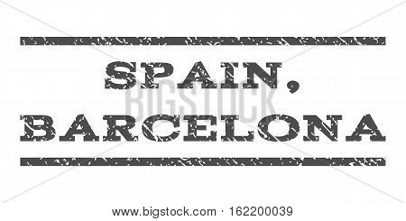 Spain, Barcelona watermark stamp. Text tag between horizontal parallel lines with grunge design style. Rubber seal stamp with dirty texture. Vector gray color ink imprint on a white background.