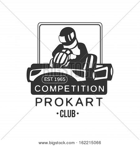 Karting Club Prokart Competition Black And White Logo Design Template With Rider In Kart Silhouette. Monochrome Vector Promo Emblem With Text And Fast Car Print.