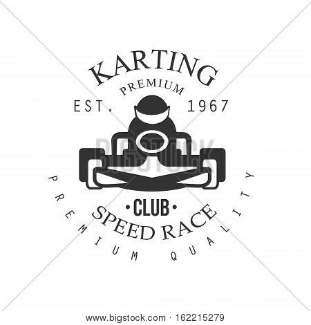 Premium Quality Karting Club Black And White Logo Design Template With Rider In Kart Silhouette. Monochrome Vector Promo Emblem With Text And Fast Car Print.