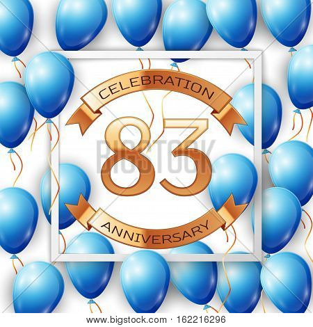 Realistic blue balloons with ribbon in centre golden text eighty three years anniversary celebration with ribbons in white square frame over white background. Vector illustration