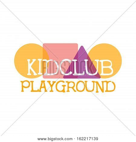 Kids Land Playground And Entertainment Club Colorful Promo Sign With Geometric Shapes For The Playing Space For Children. Vector Template Promotional Logo For The Entertaining Family Center.