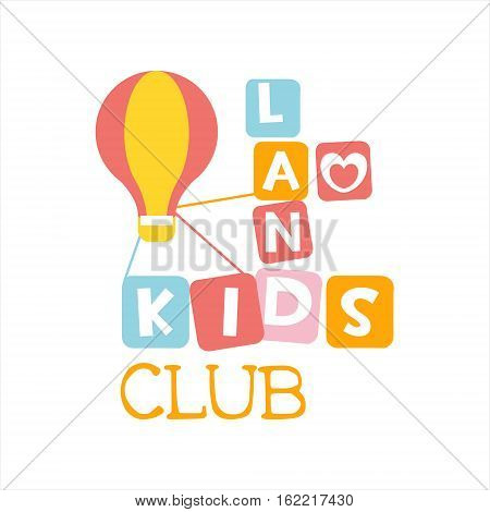 Kids Land Playground And Entertainment Club Colorful Promo Sign With Toy Hot Air Baloon For The Playing Space For Children. Vector Template Promotional Logo For The Entertaining Family Center.