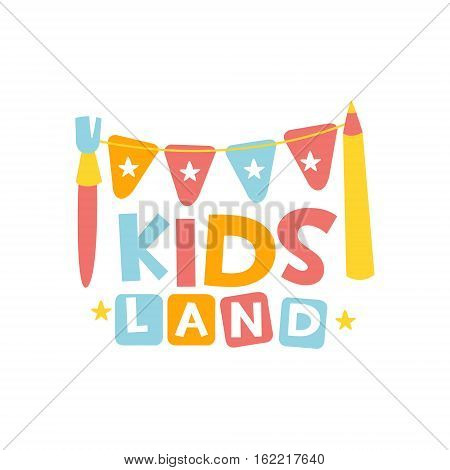Kids Land Playground And Entertainment Club Colorful Promo Sign With Garland And Pencil For The Playing Space For Children. Vector Template Promotional Logo For The Entertaining Family Center.
