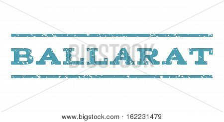 Ballarat watermark stamp. Text caption between horizontal parallel lines with grunge design style. Rubber seal stamp with unclean texture. Vector cyan color ink imprint on a white background.
