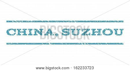 China, Suzhou watermark stamp. Text caption between horizontal parallel lines with grunge design style. Rubber seal stamp with dirty texture. Vector cyan color ink imprint on a white background.