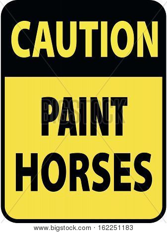Vertical rectangular black and yellow warning sign of attention, prevention caution paint horses.