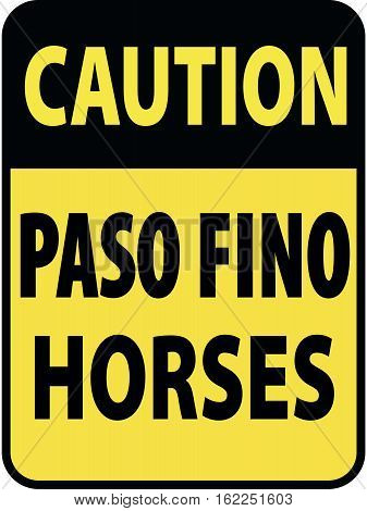 Vertical rectangular black and yellow warning sign of attention, prevention caution caution paso fino horses.
