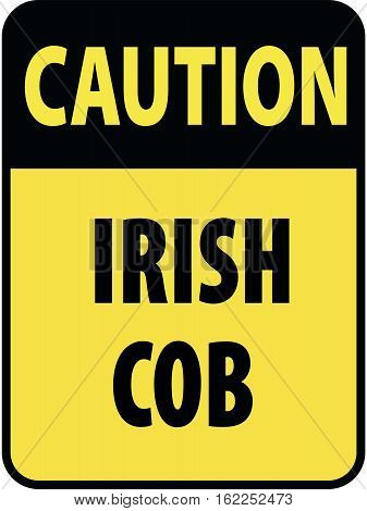 Vertical rectangular black and yellow warning sign of attention, prevention caution irish cob horses.