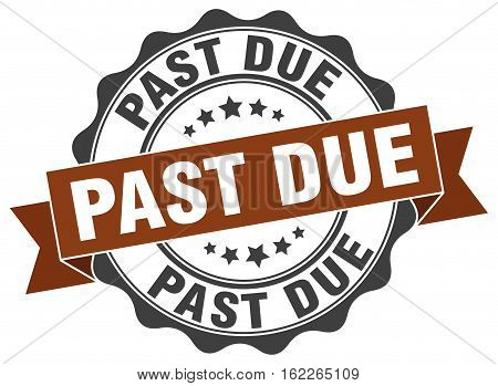 past due. stamp. sign. seal. round. retro. ribbon