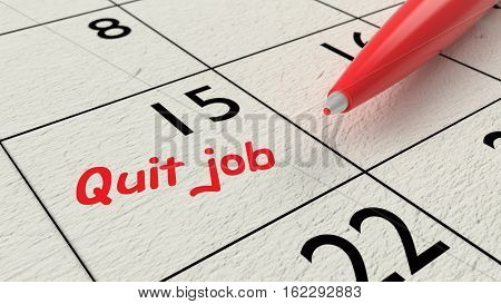 Red ballpen on a paper calendar closeup with the words quit job 3D illustration