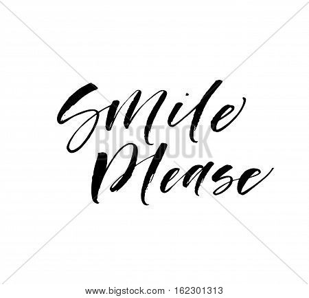 Smile please phrase. Ink illustration. Modern brush calligraphy. Isolated on white background.