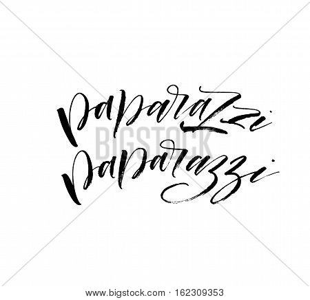 Set of paparazzi hand drawn phrase. Ink illustration. Modern brush calligraphy. Isolated on white background.