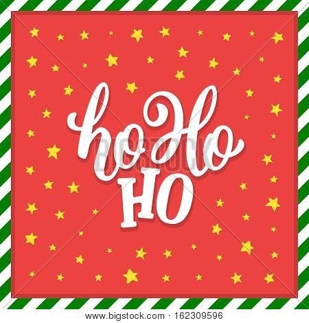 Ho-Ho-Ho Christmas vector greeting card with modern brush lettering and starry red background in striped frame. Banner for winter season greetings
