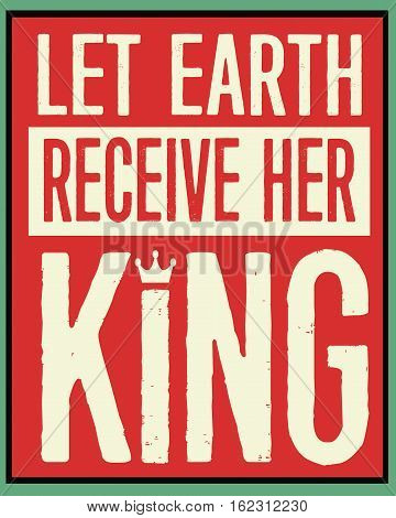 Let Earth Receive Her King Retro Christian Christmas Card Poster Design on Distressed red, creme and black background with crown icon