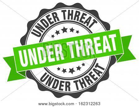 under threat. stamp. sign. seal. round. retro. ribbon