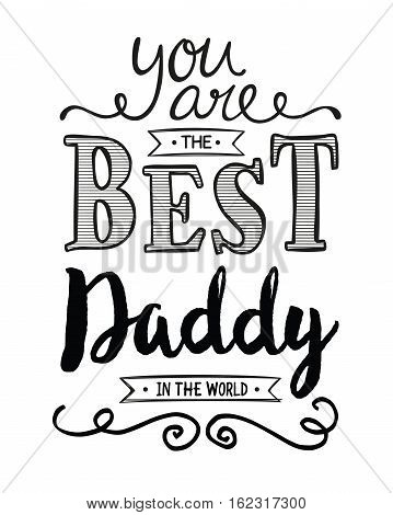 You are the Best Daddy in the World Typography Art Design Printable Card
