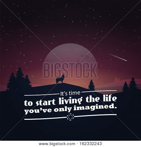 It's time to start living the life you've only imagined. Motivational poster with nature background