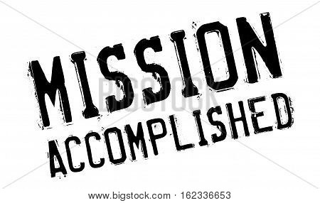 Mission accomplished stamp. Grunge design with dust scratches. Effects can be easily removed for a clean, crisp look. Color is easily changed.