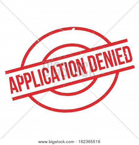 Application Denied rubber stamp. Grunge design with dust scratches. Effects can be easily removed for a clean, crisp look. Color is easily changed.
