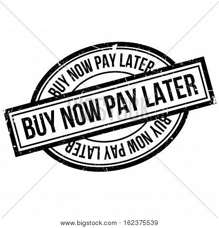 Buy Now Pay Later rubber stamp. Grunge design with dust scratches. Effects can be easily removed for a clean, crisp look. Color is easily changed.