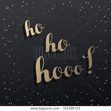 Merry Christmas greeting card with Ho ho hooo! and golden stars. Vector illustration.