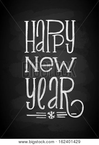 Happy New Year Chalk Board Lettering. Letters stylized for the drawing with chalk on the blackboard. Vector illustration. Modern Background With Typography On Blackboard With Chalk