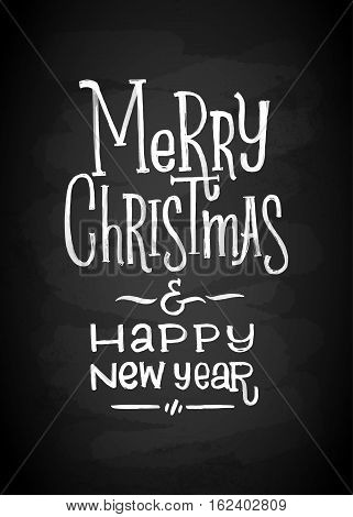 Merry Christmas and New Year Chalk Board Lettering. Letters stylized for the drawing with chalk on the blackboard. Vector illustration. Modern Background With Typography On Blackboard With Chalk