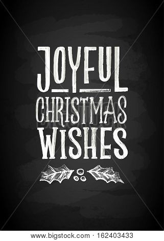 Merry Christmas Whishes Chalk Board Lettering. Letters stylized for the drawing with chalk on the blackboard. Vector illustration. Modern Background With Typography On Blackboard With Chalk