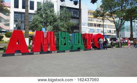 Ambato, Tungurahua / Ecuador - December 17 2016: Letters in volume forming the word AMBATO in the Pedro Fermin Cevallos Park in the downtown of the city