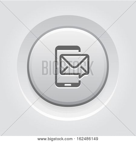 Mobile Marketing Icon. Business and Finance. Isolated Illustration. Mobile phone with e-mail notification. Grey Button Design.