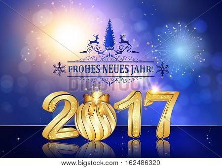 Happy New Year 2017 (German language) background / greeting card with Brightly Colorful Fireworks and colorful lights, on twilight background. Contains 3D 2017 with Christmas bauble. Print card size