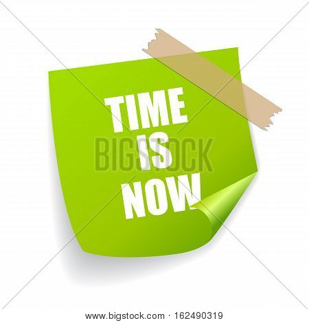 Time is now green note paper sticker vector illustration isolated on white background
