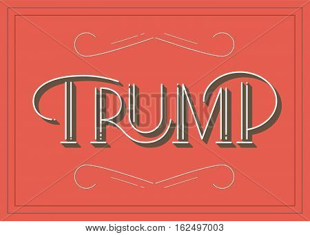 Trump the dealer or other players. Take with a trump, play a trump.The word Trump digitally hand lettered in flat art style. Classic hand lettering, monoline and drop shadow with embellishments. Gambling card player concept.