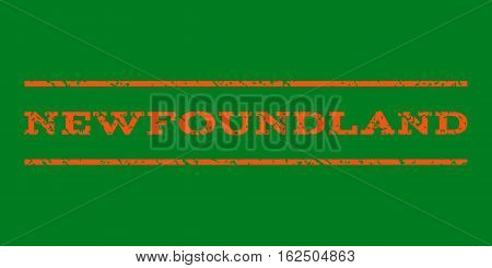 Newfoundland watermark stamp. Text caption between horizontal parallel lines with grunge design style. Rubber seal stamp with unclean texture. Vector orange color ink imprint on a green background.