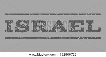 Israel watermark stamp. Text tag between horizontal parallel lines with grunge design style. Rubber seal stamp with unclean texture. Vector dark gray color ink imprint on a silver background.